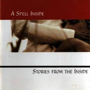 Cover - A Spell Inside: Stories From The Inside