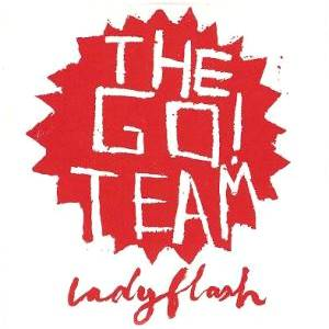 Cover - Go! Team, The: Ladyflash