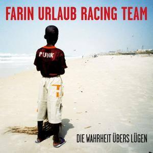 """Farin Urlaub Racing Team: Die Wahrheit Übers Lügen (CD + 3""""-CD) - Bild 1"""