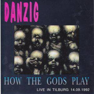 Cover - Danzig: How The Gods Play