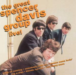 Cover - Spencer Davis Group, The: Great Spencer Davis Group Live!, The