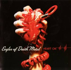 Eagles Of Death Metal: Heart On - Cover