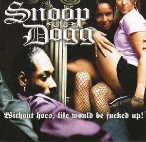 Cover - Snoop Dogg: Without Hoes, Life Would Be Fucked Up!