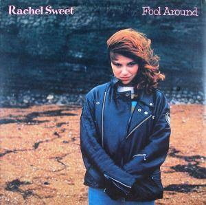 Rachel Sweet: Fool Around - Cover