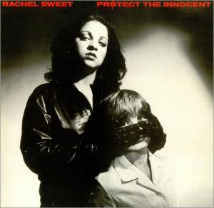 Rachel Sweet: Protect The Innocent - Cover