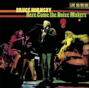 Cover - Bruce Hornsby: Here Comes The Noise Makers - Live 98/99/00