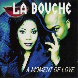 Cover - La Bouche: Moment Of Love, A