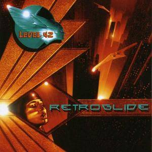 Cover - Level 42: Retroglide