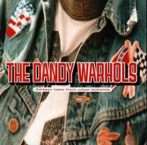 Cover - Dandy Warhols, The: Thirteen Tales From Urban Bohemia