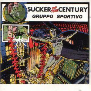 Cover - Gruppo Sportivo: Sucker Of The Century