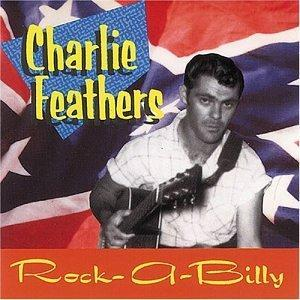 Charlie Feathers: Rock-A-Billy - Cover