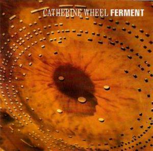 Cover - Catherine Wheel: Ferment