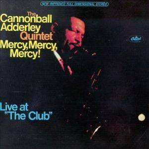 "Cover - Cannonball Adderley Quintet, The: Mercy, Mercy, Mercy! Live At ""The Club"""