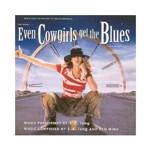 Cover - k.d. lang: Even Cowgirls Get The Blues - Music From The Motion Picture Soundtrack