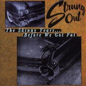 Cover - Strung Out: Skinny Years...Before We Got Fat, The