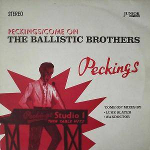 Cover - Ballistic Brothers, The: Peckings / Come On