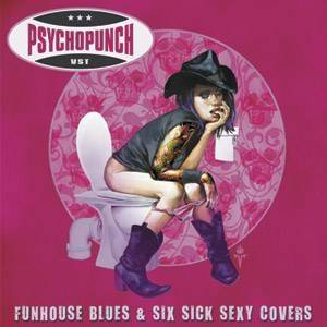 Psychopunch: Funhouse Blues & Six Sick Sexy Covers - Cover