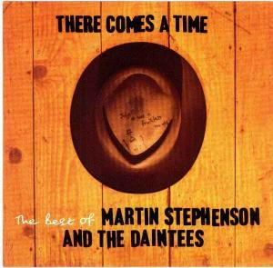 Martin Stephenson & The Daintees: There Comes a Time: The Best of Martin Stephenson and the Daintees - Cover