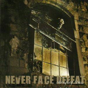 Cover - Never Face Defeat: Changing Times