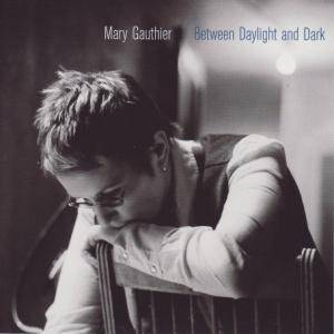 Mary Gauthier: Between Daylight And Dark - Cover