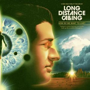 Long Distance Calling: How Do We Want To Live? - Cover