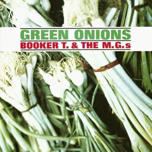 Cover - Booker T. & The MG's: Green Onions