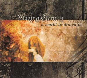 Cover - Blazing Eternity: World To Drown In, A