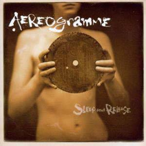 Aereogramme: Sleep And Release - Cover