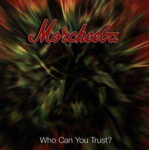 Cover - Morcheeba: Who Can You Trust?
