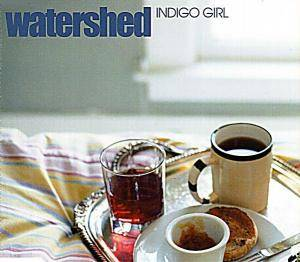 Cover - Watershed: Indigo Girl