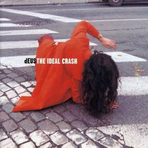 dEUS: The Ideal Crash (CD) - Bild 1