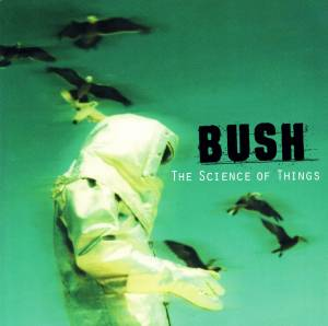 Cover - Bush: Science Of Things, The
