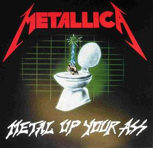 Metallica: Metal Up Your Ass - Cover