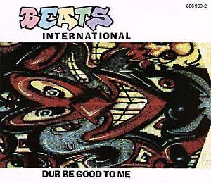 Beats International: Dub Be Good To Me - Cover