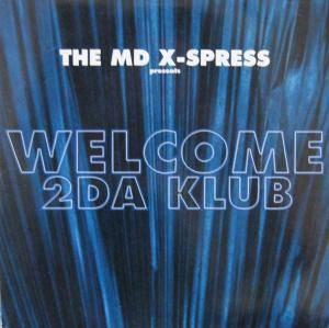 The MD X-Spress: Welcome 2Da Club - Cover