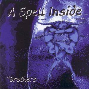 Cover - A Spell Inside: Brothers