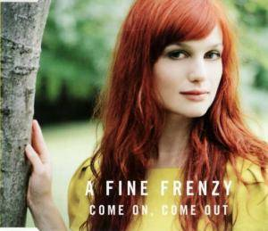 Cover - A Fine Frenzy: Come On, Come Out