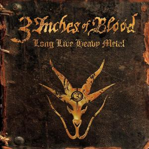 3 Inches Of Blood: Long Live Heavy Metal - Cover