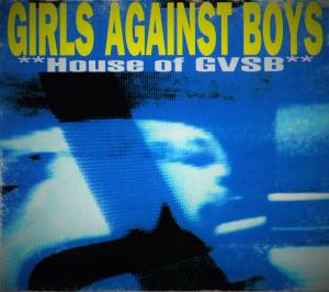 Cover - Girls Against Boys: House Of GVSB