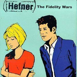 Cover - Hefner: Fidelity Wars, The
