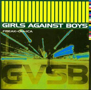 Cover - Girls Against Boys: Freak*On*Ica