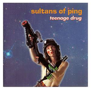 Cover - Sultans Of Ping: Teenage Drug
