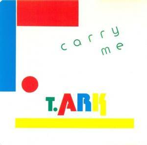 Cover - T. Ark: Carry Me