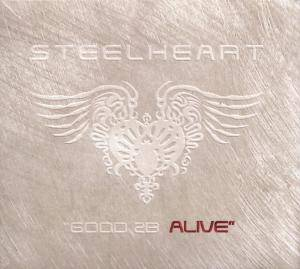 "Cover - Steelheart: ""Good 2b Alive"""