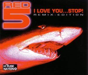 Red 5: I Love You...Stop! - Cover