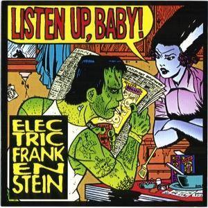 Cover - Electric Frankenstein: Listen Up, Baby