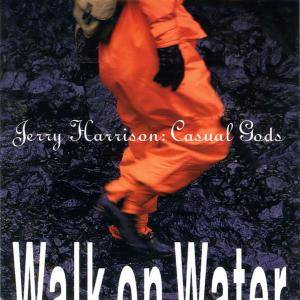 Jerry Harrison: Walk On Water - Cover