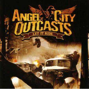 Angel City Outcasts: Let It Ride - Cover