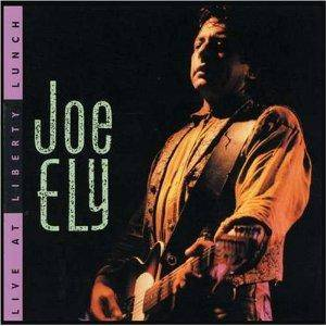 Joe Ely: Live At Liberty Lunch - Cover