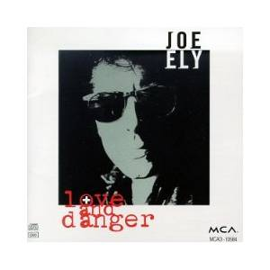 Cover - Joe Ely: Love And Danger
